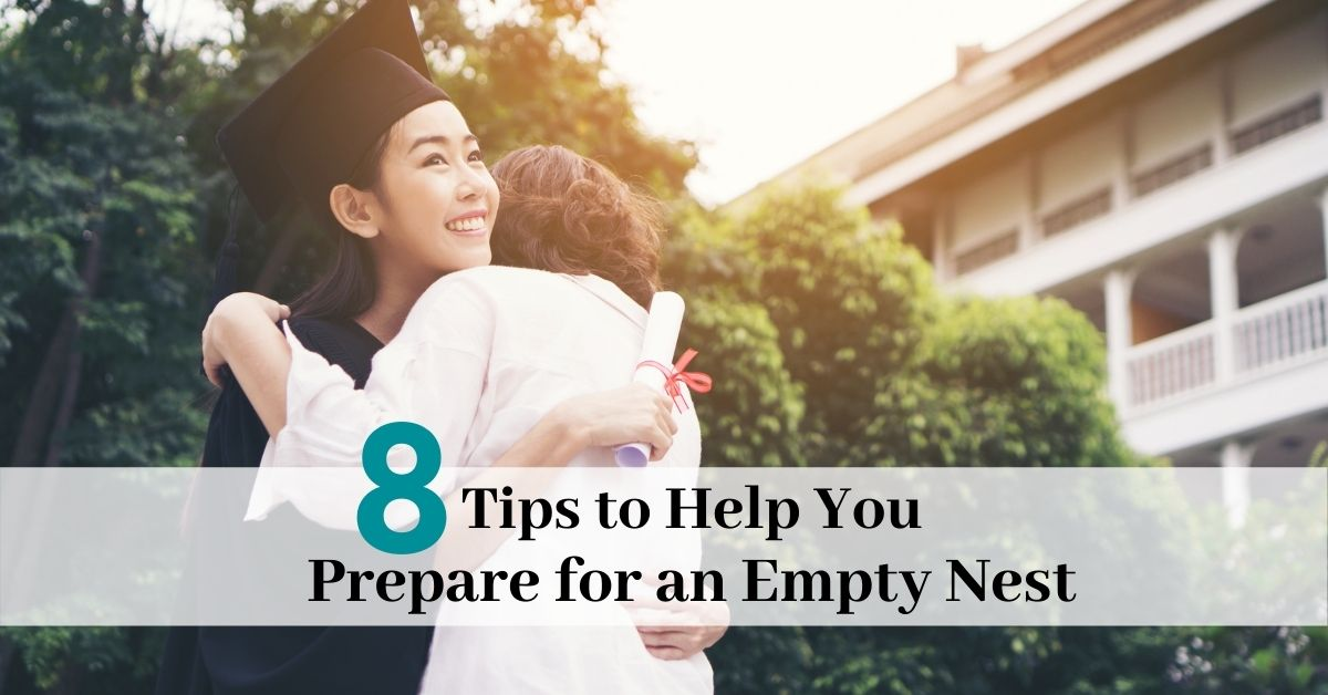 Tips to Help You Prepare For an Empty Nest (1)